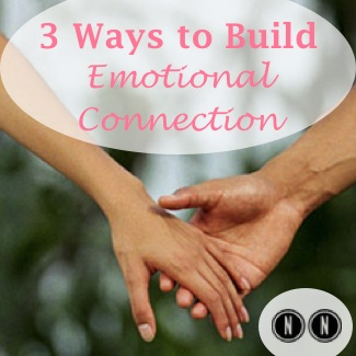 3 Ways to Build Emotional Connection in Your Relationship