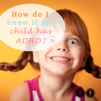 How Do I Know If My Child Has ADHD?