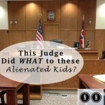 This Judge Did WHAT to these Alienated Kids?