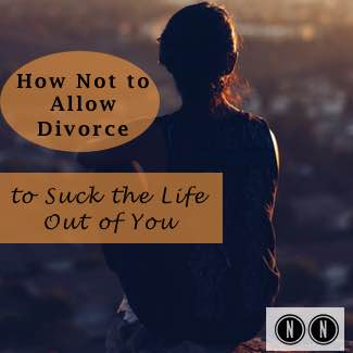 How not to allow divorce to suck the life out of you