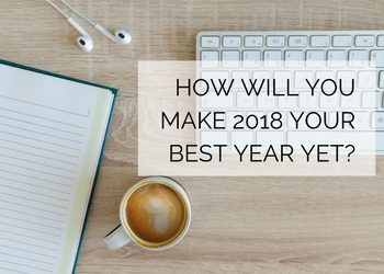 How Will You Make 2018 Your Best Year Yet?