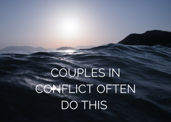 Couples in Conflict Often Do This