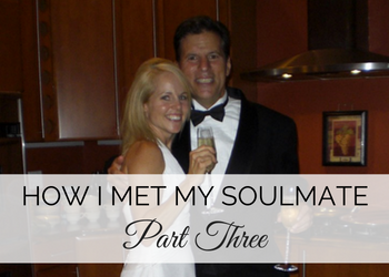 How I Met My Soul Mate, Part 3: My Happy Ending