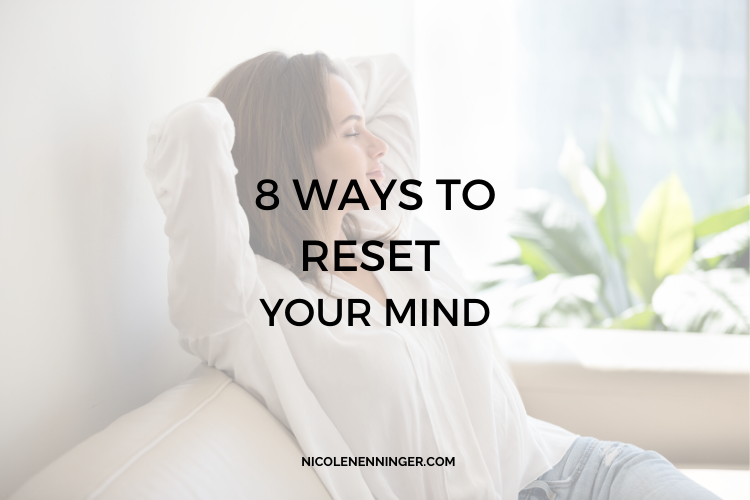 8 Ways to Reset Your Mind