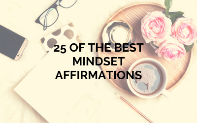 25 of the Best Mindset Affirmations